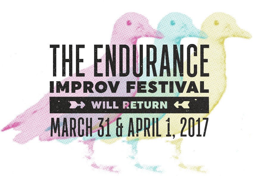 The Endurance Improv Festival will return March 31 & April 1, 2017